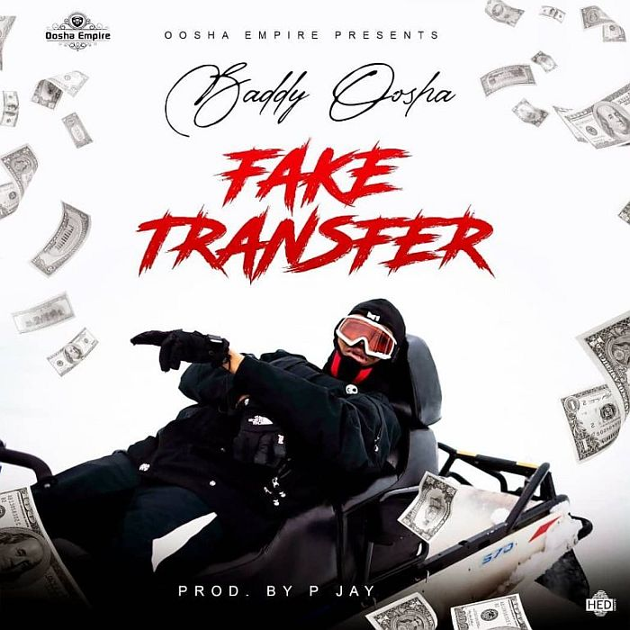 Baddy Oosha – Fake Transfer (Prod. by P Jay)