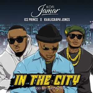 Kofi Jamar – In the City Ft. Ice Prince, Khaligraph Jones