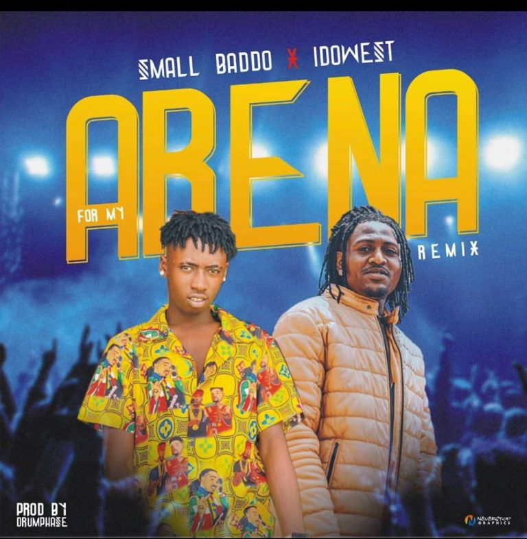 Small Baddo Ft. Idowest – For My Arena (Remix)