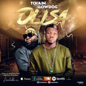 Tchain Ft. SlowDog – Olisa