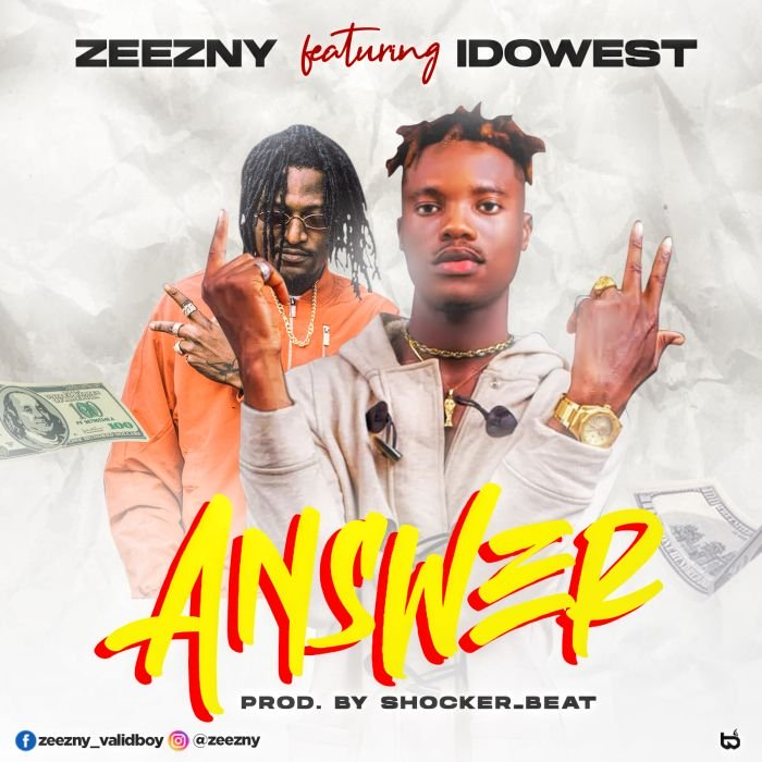 Zeezny Ft. Idowest – Answer