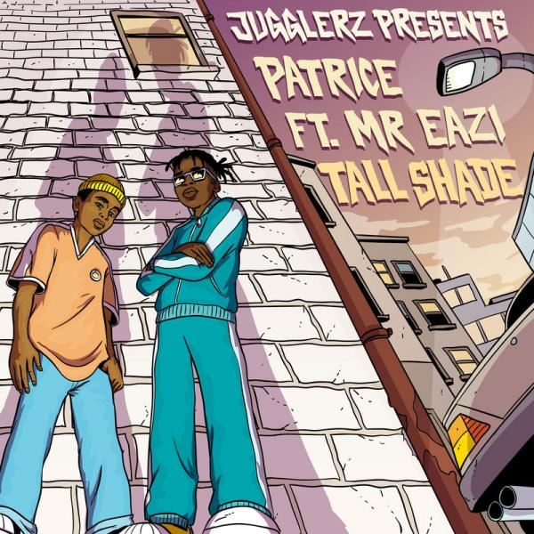 Patrice – Tall Shade Ft. Mr Eazi x Jugglerz