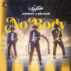 DJ Neptune – Nobody ft. Mr Eazi & JoeBoy