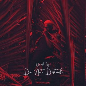 [Lyrics] Omah Lay – Do Not Disturb