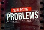 Slim Drumz – Problems
