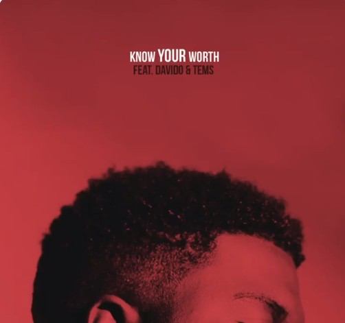 Khalid – Know Your Worth ft. Davido & Tems