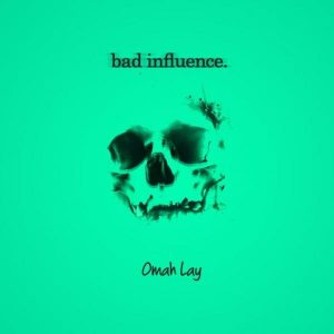 Omah Lay – Bad Influence