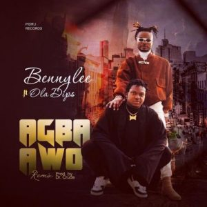 Bennylee Ft. OlaDips – Agba Awo (Audio + Video)