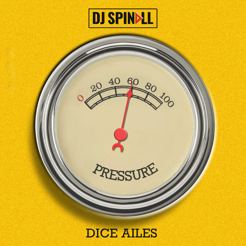 Photo of DJ Spinall – Pressure Ft. Dice Ailes
