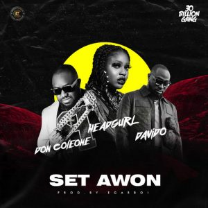 Headgurl – Set Awon ft. Davido & Don Coleone