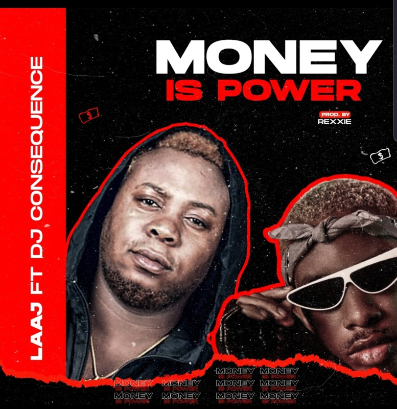LAAJ – Money Is Power Ft. DJ Consequences
