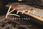 MFR Souls & Kwesta – Krrrr (Phum imali) Ft. GP Ma Orange