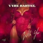 Vybz Kartel – With You (Prod by Sweet Music)