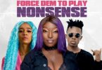 Eno Barony – Force Dem To Play Nonsense Ft Sister Deborah & Strongman