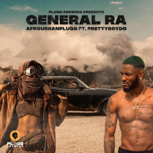 Afrourbanplugg – General Ra Ft. PrettyboyDO