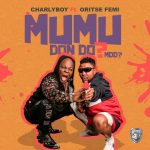 Charly Boy – Mumu Don Do ft. Oritse Femi