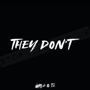 Nasty C – They Don't ft. T.I.