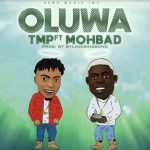 TMP Ft. Mohbad – Oluwa