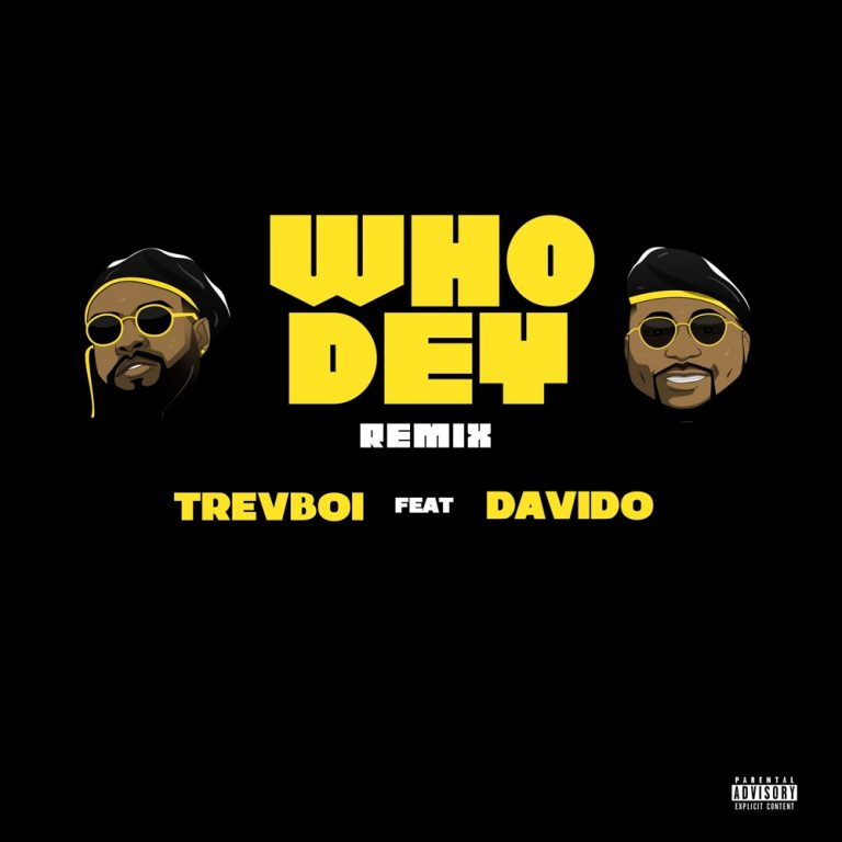 Trevboi ft. Davido – Who Dey (Remix)
