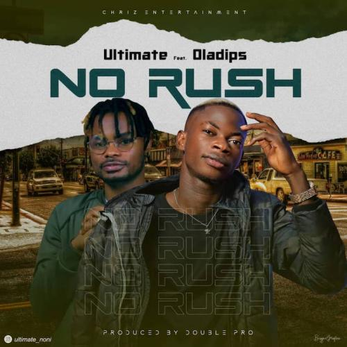 Photo of Ultimate Ft. Oladips – No Rush