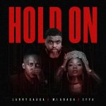 Larry Gaaga – Hold On Ft. M.I Abaga & Efya