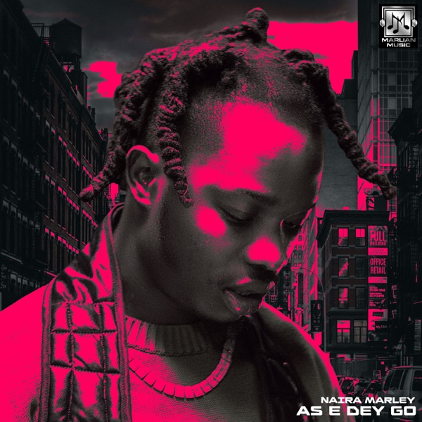 Naira Marley – As E Dey Go