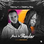 Danny K Ft. Destiny Boy – Back To Sender