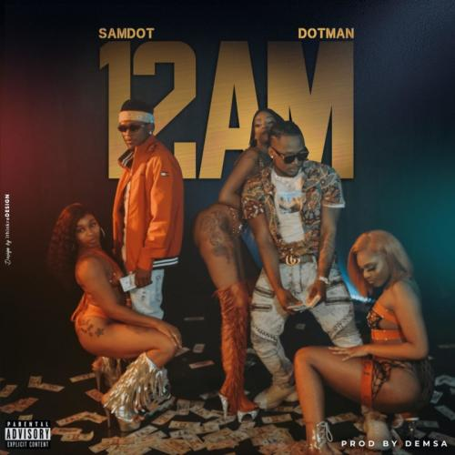Samdot – 12AM Ft. Dotman