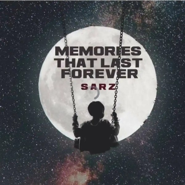 Sarz – Memories That Lasts Forever