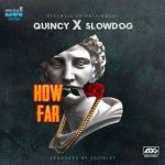 Slowdog ft. Quincy – How Far
