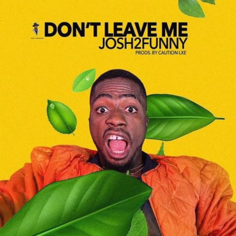 Photo of Josh2Funny – Don't Leave Me