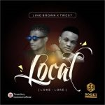 Lino Brown – Loke Loke (Local) Ft. Twest