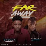 Snuzzy Ft. Graham D – Far Away