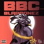 Blaqbonez – BBC (Big Black Cock) ft. Santi