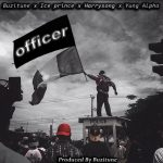 Buzitune – Officer ft. Ice Prince, Yung Alpha & Harrysong