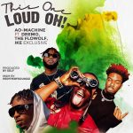 AO-Machine – This One Loud Oh! Ft Dremo, The Flowolf & Ike Exclusive