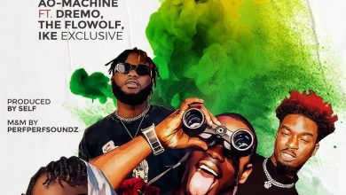 Photo of AO-Machine – This One Loud Oh! Ft Dremo, The Flowolf & Ike Exclusive