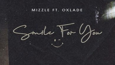 Photo of Mizzle – Smile For You ft Oxlade