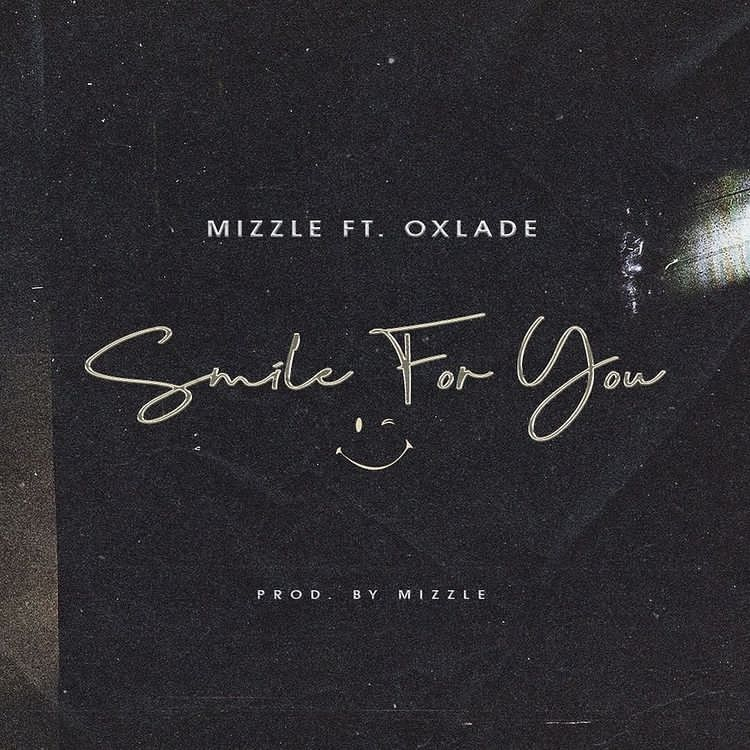 Mizzle – Smile For You ft Oxlade
