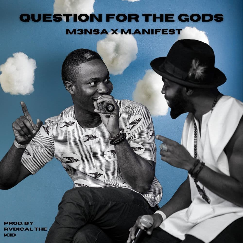 M3nsa – Question For The Gods ft M.anifest