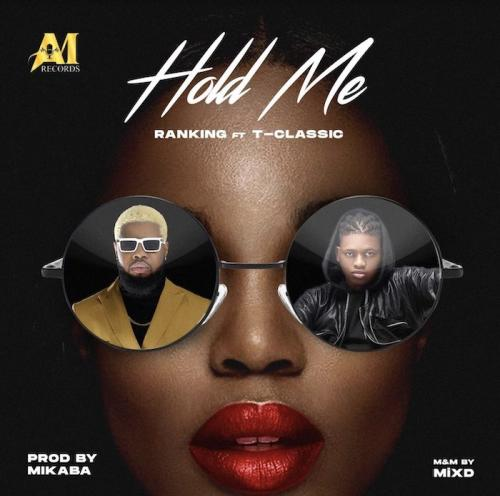 Ranking – Hold Me Ft. T-Classic